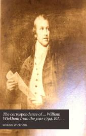 The correspondence of ... William Wickham from the year 1794. Ed., with notes, by W. Wickham: Volume 1