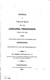 A Journal of Travels Into the Arkansas Territory: During the Year 1819. With Occasional Observations on the Manners of the Aborigines. Illustrated by a Map and Other Engravings
