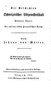 Geschichte der Eidgenossen während des 18. und der ersten Decennien des 19. Jahrhunderts: -4. Th. Die helvetische Revolution