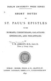 Short Notes on St. Paul's Epistles to the Romans, Corinthians, Galatians, Ephesians and Philippians