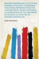 Modern Materialism  Its Attitude Towards Theology PDF