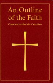An Outline of the Faith: Commonly Called the Catechism