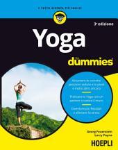 Yoga for Dummies: Assumere le corrette posizioni sedute e in piedi e molto altro ancora - Praticare lo Yoga con un partner o contro il muro - Diventare più flessibili e alleviare lo stress