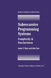 Subrecursive Programming Systems: Complexity & Succinctness