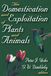 The Domestication And Exploitation Of Plants And Animals Book PDF