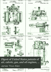 Digest of United States Patents of Air, Caloric, Gas, and Oil Engines, 1789-1905: Chronologically Arranged Under Two Hundred and Five Subdivisions ..., Volume 2