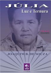 Júlia, Luz E Ternura
