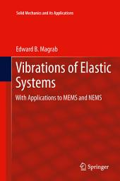 Vibrations of Elastic Systems: With Applications to MEMS and NEMS