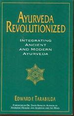 Ayurveda Revolutionized