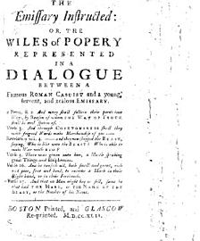 The Emissary Instructed  Or  The Wiles Of Popery Represented In A Dialogue Between A Famous Roman Casuist And A Young  Fervent  And Zealous Emissary