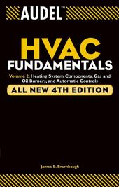Audel HVAC Fundamentals, Volume 2: Heating System Components, Gas and Oil Burners, and Automatic Controls, Edition 4