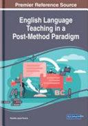 English Language Teaching in a Post method Paradigm PDF