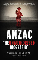 Anzac  The Unauthorised Biography PDF