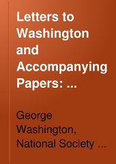 Letters to Washington and Accompanying Papers: 1756-1758