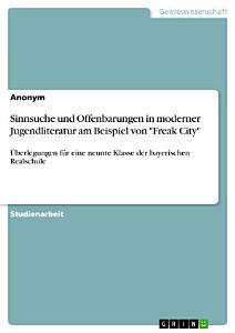 Sinnsuche und Offenbarungen in moderner Jugendliteratur am Beispiel von  Freak City  PDF