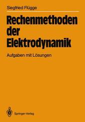 Rechenmethoden der Elektrodynamik: Aufgaben mit Lösungen