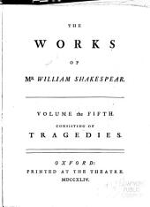 The Works of Shakespear: Tragedies: Timon of Athens. Coriolanus. Julius Caesar. Anthony and Cleopatra. Titus Andronicus. Macbeth