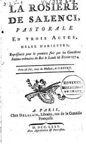 La rosiere de Salenci,: pastorale en trois actes, mêlée d'ariettes; représentée, pour la premiere fois, par les Comédiens Italiens ordinaires du Roi, le lundi 28 février 1774. Avec les nouvelles corrections