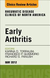 Early Arthritis, An Issue of Rheumatic Disease Clinics - E-Book