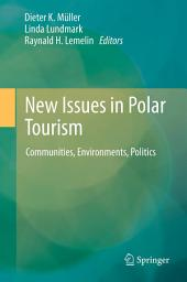 New Issues in Polar Tourism: Communities, Environments, Politics