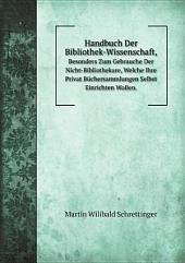 Handbuch Der Bibliothek-Wissenschaft,