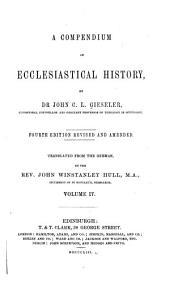 A compendium of ecclesiastical history: Volume 4
