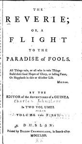 The Reverie: Or, A Flight to the Paradise of Fools ...