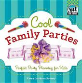 Cool Family Parties: Perfect Party Planning for Kids