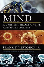 Mind: A Unified Theory of Life and Intelligence