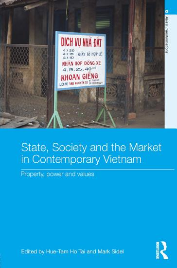 State  Society and the Market in Contemporary Vietnam PDF