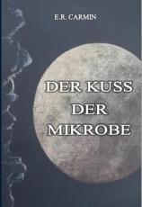 Der Kuss der Mikrobe PDF