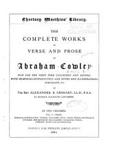 The Complete Works in Verse and Prose of Abraham Cowley: Now for the First Time Collected and Edited: with Memorial Introduction and Notes and Illustrations, Portraits, Etc, Volume 1