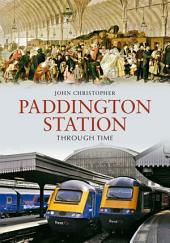 Paddington Station Through Time