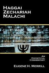Haggai, Zechariah, Malachi: An Exegetical Commentary
