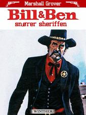 Bill og Ben snører sheriffen