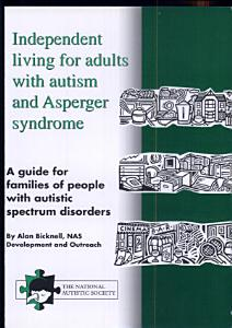 Independent Living for Adults with Autism and Asperger Syndrome Book