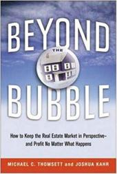 Beyond the Bubble: How to Keep the Real Estate Market in Perspective-- and Profit No Matter What Happens