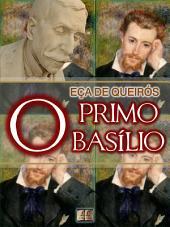O Primo Basílio [Biografia, Ilustrado, Índice Ativo, Análises, Resumo e Estudos] - Coleção Eça de Queirós Vol. IV: Episódio Doméstico