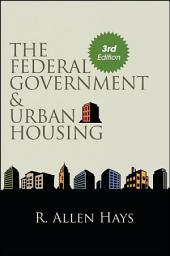 Federal Government and Urban Housing, The, Third Edition