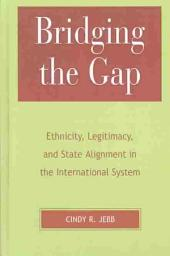 Bridging the Gap: Ethnicity, Legitimacy, and State Alignment in the International System