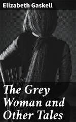 The Grey Woman and Other Tales