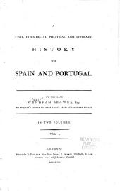A civil, commercial, political and literary history of Spain, and Portugal: Volumes 1-2