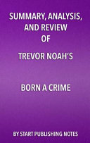 Summary  Analysis  and Review of Trevor Noah s Born a Crime
