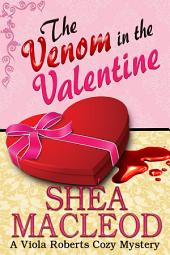 The Venom in the Valentine: A Viola Roberts Cozy Mystery