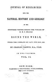 Journal of Researches Into the Natural History and Geology of the Countries Visited During the Voyage of H.M.S. Beagle Round the World: Under the Command of Capt. Fitz Roy, R.N.