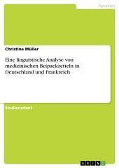 Eine linguistische Analyse von medizinischen Beipackzetteln in Deutschland und Frankreich