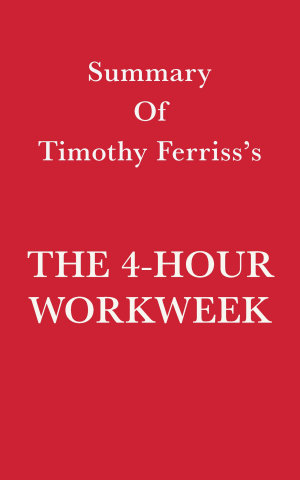 Summary of Timothy Ferriss s The 4 Hour Workweek