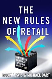 The New Rules of Retail: Competing in the World's Toughest Marketplace, Edition 2