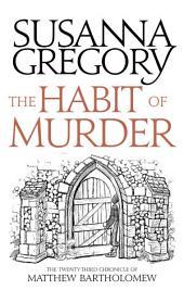 The Habit of Murder: The Twenty Third Chronicle of Matthew Bartholomew