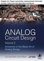 Analog Circuit Design Volume 2: Chapter 41. Power conversion, measurement and pulse circuits: Tales from the laboratory notebook